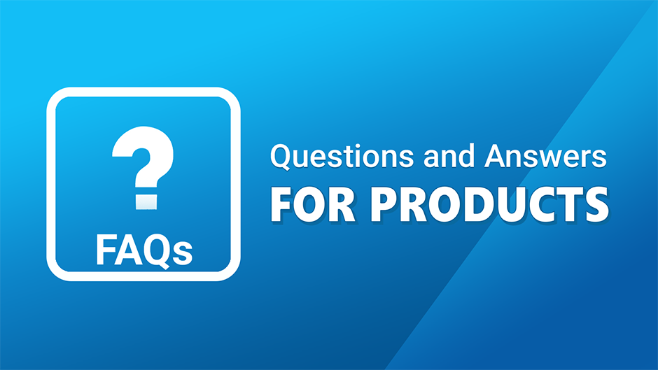 Questions and Answers for Products